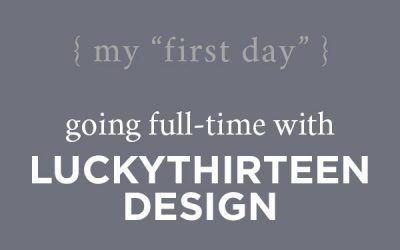 Luckythirteen Design: Going Full-Time